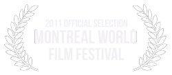 Montreal World Film Festival - Official Selection 2011